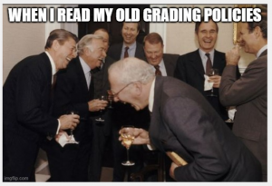 Photo of men laughing at a party. Title: Me when I read my old grading policies.
