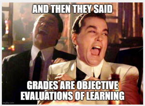 Photo of men laughing. Title: And then they said that grades are objective evaluations of learning.